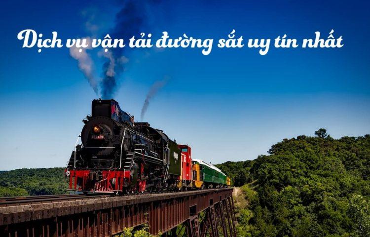 Vận tải đường sắt giá rẻ và uy tín nhất