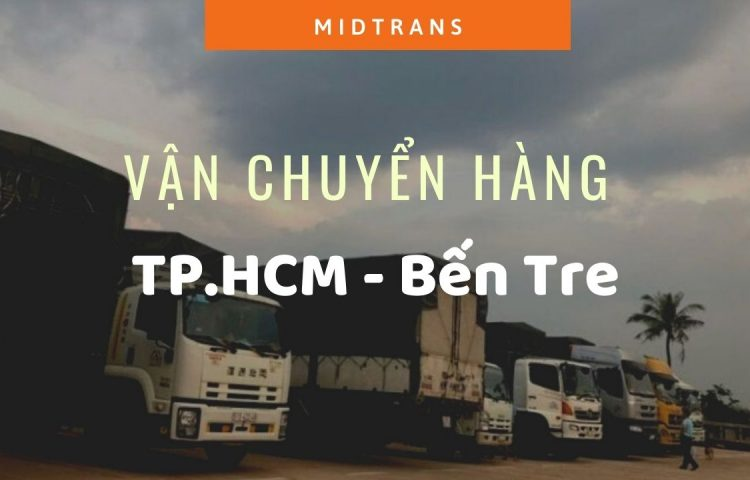 Dịch vụ vận chuyển Sài Gòn – Bến Tre