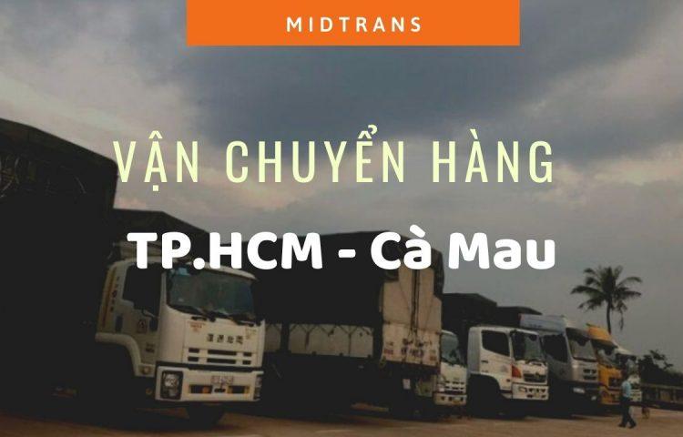 Dịch vụ vận chuyển Sài Gòn – Cà Mau